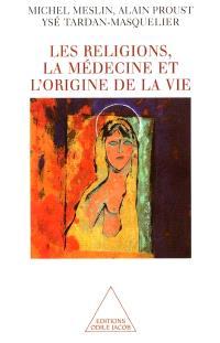 Les religions, la médecine et l'origine de la vie