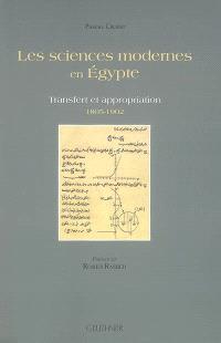 Les sciences modernes en Egypte : transfert et appropriation, 1805-1902