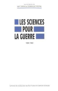 Les sciences pour la guerre : 1940-1960