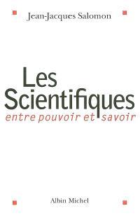 Les scientifiques : entre pouvoir et savoir