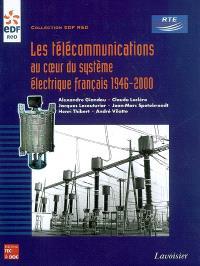 Les télécommunications au coeur du système électrique français 1946-2000