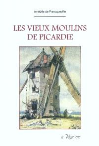 Les vieux moulins de Picardie