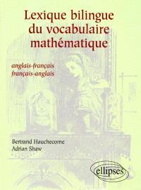 Lexique bilingue du vocabulaire mathématique : anglais-français, français-anglais