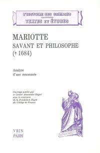 Mariotte, savant et philosophe (1684) : analyse d'une renommée