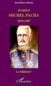 Marius Michel Pacha (1819-1907) : le bâtisseur