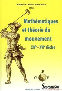 Mathématiques et théorie du mouvement (XIVe-XVIe siècles)