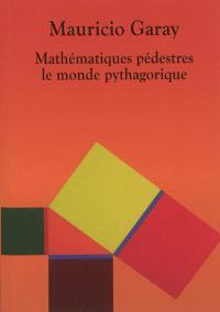 Mathématiques pédestres : le monde pythagorique