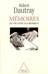 Mémoires : du Vél' d'Hiv à la bombe H