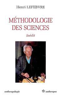 Méthodologie des sciences. Précédé de H. Lefebvre et le projet avorté du Traité de matérialisme dialectique