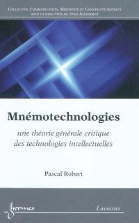Mnémotechnologies : une théorie générale critique des technologies intellectuelles