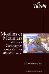 Moulins et meuniers dans les campagnes européennes (IXe-XVIIIe siècle) : actes des XXIes Journées internationales d'histoire de l'Abbaye de Flaran, 3-5 sept. 1999