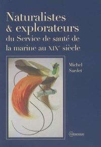 Naturalistes et explorateurs du service de la santé de la marine au XIXe siècle