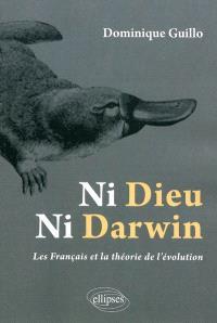Ni Dieu, ni Darwin : les Français et la théorie de l'évolution
