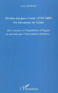 Nicolas-Jacques Conté : 1755-1805, un inventeur de génie : des crayons à l'expédition d'Egypte en passant par l'aérostation militaire...