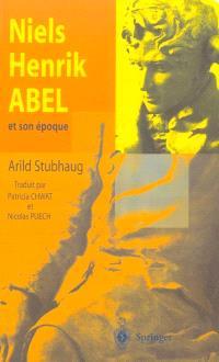 Niels Henrik Abel et son époque