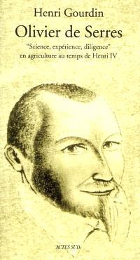 Olivier de Serres : gentil-homme champestre