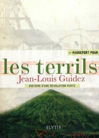 Passeport pour les terrils : des montagnes vertes de stériles... fertiles