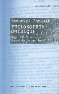 Philosophie chimique : Hegel et la science dynamiste de son temps