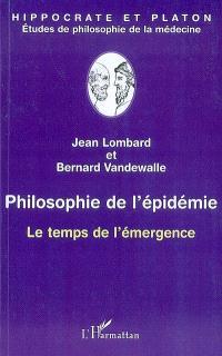 Philosophie de l'épidémie : le temps de l'émergence