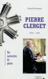 Pierre Clerget (1875-1943) : un motoriste de génie