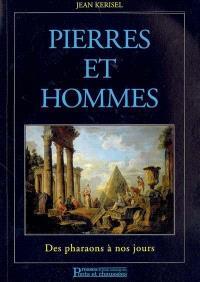 Pierres et hommes : des pharaons à nos jours