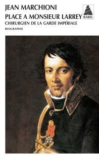 Place à Monsieur Larrey : chirurgien de la Garde impériale