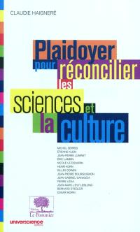 Plaidoyer pour réconcilier les sciences et la culture
