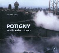 Potigny : au siècle des mineurs