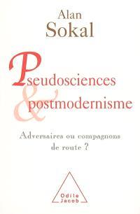 Pseudosciences et postmodernisme : adversaires ou compagnons de route ?