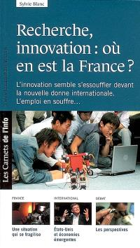 Recherche, innovation : où en est la France ?
