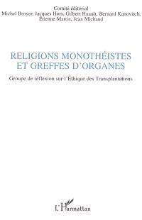 Religions monothéistes et greffes d'organes