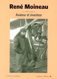René Moineau, 1887-1948 : aviateur et inventeur