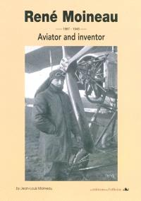 René Moineau, 1887-1948 : aviator and inventor