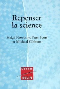 Repenser la science : savoir et société à l'ère de l'incertitude
