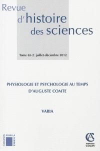Revue d'histoire des sciences. n° 65-2, Physiologie et psychologie au temps d'Auguste Comte