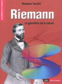 Riemann : le géomètre de la nature
