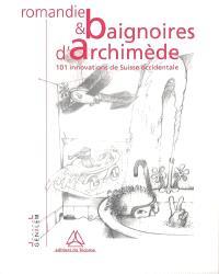 Romandie et baignoires d'Archimède : 101 innovations de Suisse occidentale