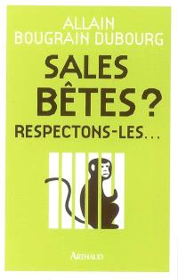 Sales bêtes ? Respectons-les
