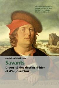 Savants : diversité des destins d'hier et d'aujourd'hui