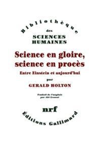 Science en gloire, science en procès : entre Einstein et aujourd'hui