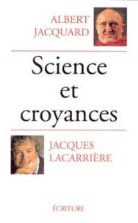 Science et croyances : entretiens. Demain dépend de nous. Un certain regard sur le monde