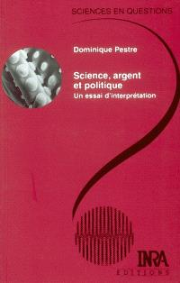 Science, argent et politique : un essai d'interprétation : conférence-débat, Paris, INRA, 22 novembre 2001