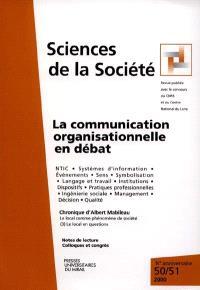 Sciences de la société. n° 50-51, La communication organisationnelle en débat
