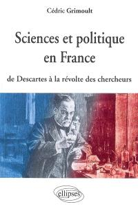 Sciences et politique en France : de Descartes à la révolte des chercheurs