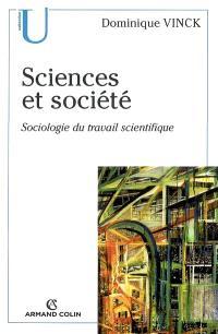 Sciences et société : sociologie du travail scientifique