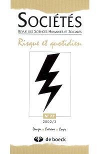 Sociétés. n° 77, Risque et quotidien