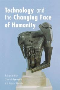 Technology and the changing face of humanity