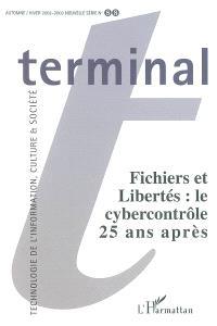 Terminal. n° 88, Fichiers et libertés : le cybercontrôle 25 ans après : technologie de l'information, culture & société