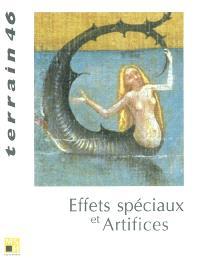 Terrain. n° 46, Effets spéciaux et artifices
