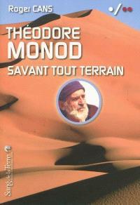 Théodore Monod, savant tout terrain
